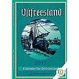 Ostfreeslandkalender 2017: Kalender für Ostfriesland