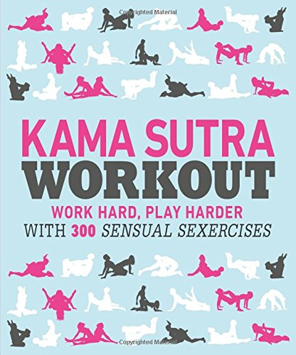 Kama Sutra Workout: Work Hard, Play Harder with 300 Sensual Sexercises por DK