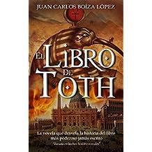 El Libro de Toth: La novela que desvela la historia del libro más poderoso jamás escrito