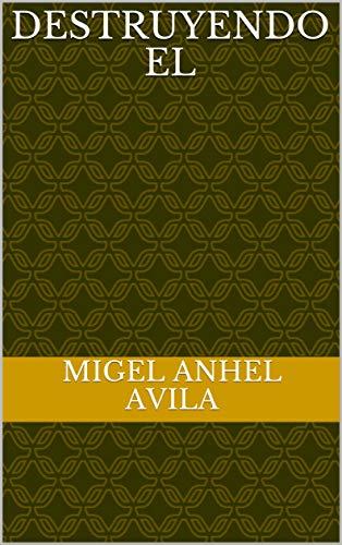 Destruyendo el por Migel anhel Avila