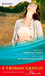 L'enfant d'un médecin - Un mariage presque parfait - Une femme déterminée : (promotion) (Blanche t. 1137)