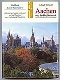 Aachen und das Dreiländereck. Kunst- Reiseführer - Gabriele M. Knoll