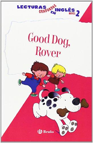 good-dog-rover-lecturas-graduadas-ingles-nivel-2-castellano-a-partir-de-6-anos-libros-en-ingles-lect