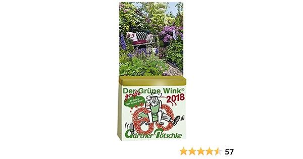 Gartner Potschkes Der Grune Wink Maxi Tages Gartenkalender 2018 Maxiausgabe Amazon De Bucher