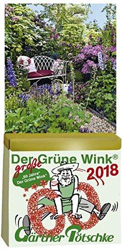 Gärtner Pötschkes Der Grüne Wink MAXI Tages-Gartenkalender 2018: Maxiausgabe