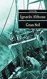 Gran Sol (Unionsverlag Taschenbücher) - Ignacio Aldecoa
