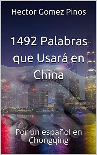 1492 Palabras que Usará en China: Por un español en Chongqing