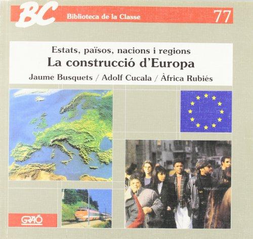 Portada del libro La construcció d'Europa: Estats, països, nacions i regions (BIBLIOTECA DE LA CLASSE)