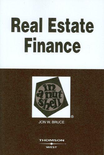 Real Estate Finance in a Nutshell by Jon Bruce (2008-08-20)