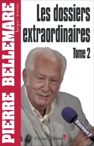 Les Dossiers extraordinaires, t2 (Editions 1 - Collection Pierre Bellemare)