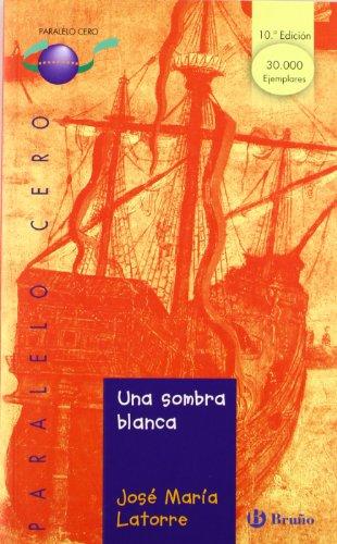 Una sombra blanca: 3 (Castellano - Bruño - Paralelo Cero)