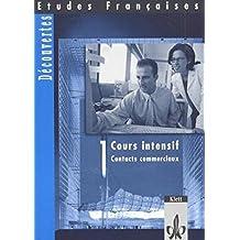 Etudes Françaises - Découvertes, Cours Intensif / Contacts communicaux. Arbeitsheft zur Vermittlung von Handelskorrespondenz
