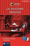 Le prochain meurtre: Compact Lernkrimi. Französisch Grammatik - Niveau B1 (Lernkrimi Kurzkrimis)