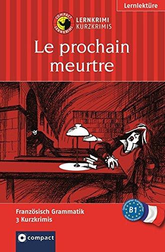 Le prochain meurtre: Französisch Grammatik - Niveau B1 par  Marc Blancher, Clara Boyd, Virginie Pironin