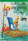 Les aventures de Tom Sawyer - Collection : Bibliothèque verte cartonnée & illustrée
