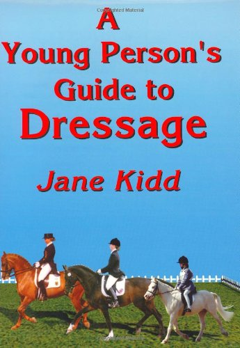 Young Person's Guide to Dressage por Jane Kidd