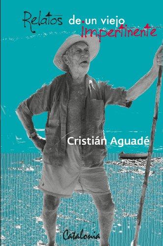 Relatos de un viejo impertinente por Critián Aguadé
