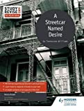 Study and Revise for AS/A-level: A Streetcar Named Desire (Study & Revise for As/a Level)