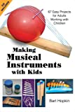Musical Instruments Best Deals - Making Musical Instruments with Kids: 67 Easy Projects for Adults Working with Children