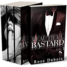 Beautiful Bastard (Livre 1 à 3: L'Intégrale): (Roman Érotique, Bad Boy, Domination, Suspense, Alpha Male)