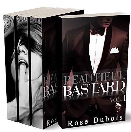 Beautiful Bastard (Livre 1 à 3: L'Intégrale): (Roman Érotique, Bad Boy, Domination, Suspense, Alpha Male)