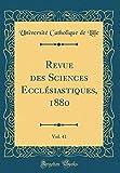 Telecharger Livres Revue Des Sciences Ecclesiastiques 1880 Vol 41 Classic Reprint (PDF,EPUB,MOBI) gratuits en Francaise