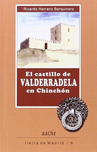Castillo de Valderradela en Chinchón,El (Tierra de Madrid) por Ricardo Herranz Barquinero