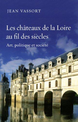 Les châteaux de la Loire au fil des siècles