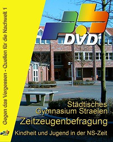 Gegen das Vergessen - Kindheit und Jugend im Nationalsozialimus: Zeitzeugenbefragung am Städtischen Gymnasium Straelen [4 DVDs]