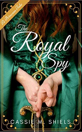 The Royal Spy (A Princess Tale Book 1) book cover
