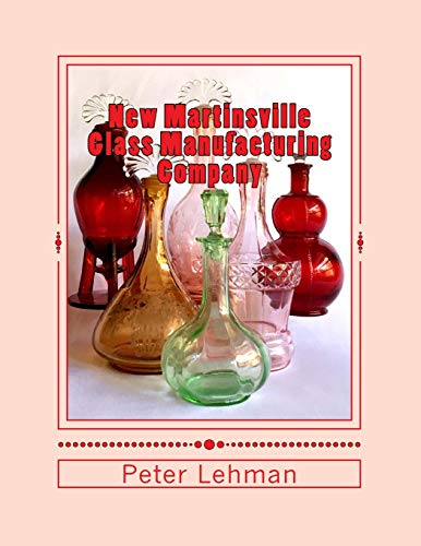New Martinsville Glass Manufacturing Company: Reference Guide: 1920 - 1944 - Martinsville Glass