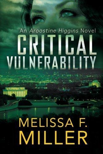 Critical Vulnerability (An Aroostine Higgins Novel) by Melissa F. Miller (2015-03-17)