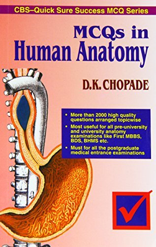 MCQs in Human Anatomy (CBS Quick Sure Success MCQ Series) by D.K. Chopade (2006-12-01)