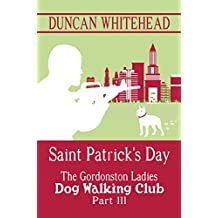 The Gordonston Ladies Dog Walking Club Part III: Saint Patrick's Day