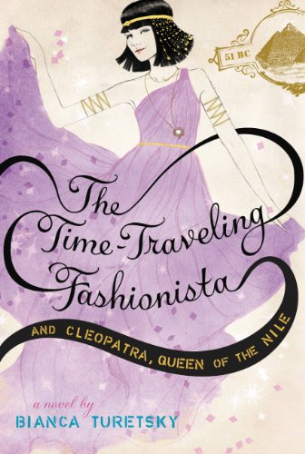 The Time-Traveling Fashionista and Cleopatra, Queen of the Nile (English Edition)