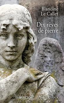 Dix rêves de pierre (La Bleue) par [Le Callet, Blandine]
