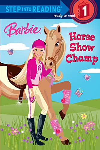Barbie: Horse Show Champ (Barbie) (Step Into Reading. Step 1)