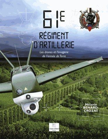 61e régiment d'artillerie : Les drones et l'imagerie de l'armée de Terre par Mélanie Bernard-Crozat