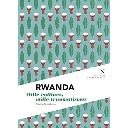 Rwanda : Mille collines, mille douleurs