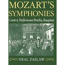 Mozart's Symphonies: Context, Performance Practice, Reception (Clarendon Paperbacks)