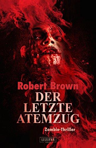 DER LETZTE ATEMZUG: Zombie-Thriller