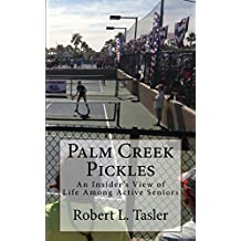 Palm Creek Pickles: An Insider's View of Life Among Active Seniors