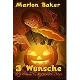 3 Wünsche: drei magische Kurzgeschichten