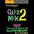 Quix-Mix 2 - 450 Fragen und Antworten zum Allgemeinwissen mit kurzen Erläuterungen (Quizzy)