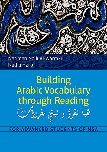 Building Arabic Vocabulary Through Reading: For Advanced Students of MSA por Nariman Naili Al-Warraki