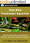Your New Freshwater Aquarium: A Step...