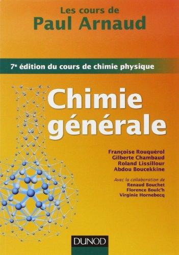 Les cours de Paul Arnaud - Chimie générale - 7e édition du cours de chimie physique: Cours avec 330 questions et exercices corrigés et 200 QCM de Paul Arnaud (23 janvier 2013) Broché