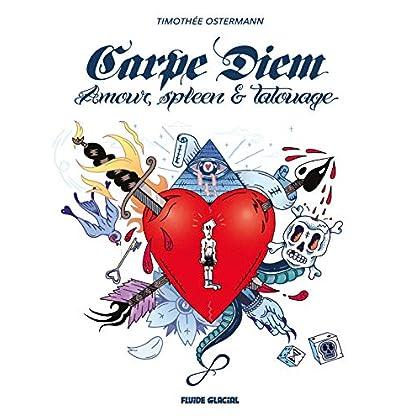 Carpe Diem - Amour, spleen et tatouage
