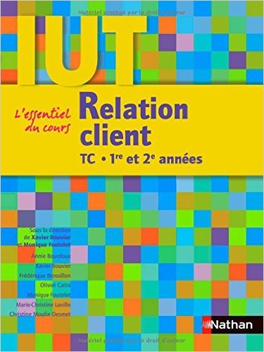 Relation client : DUT TC 1re et 2e annes de Xavier Bouvier,Monique Foutelet,Annie Bourdoux ( 19 aot 2010 )