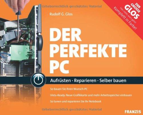 Franzis Verlag GmbH Der perfekte PC (Buch+CD-ROM)